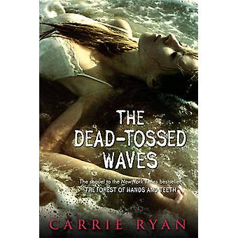 The Dead-Tossed Waves by Carrie Ryan - 9780385736855 Book