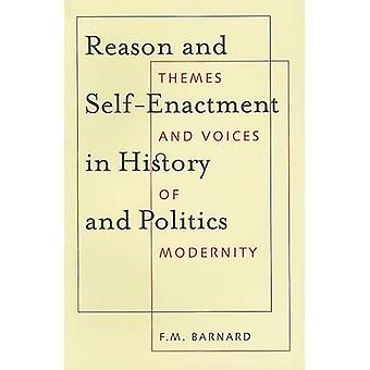 Reason and Self-Enactment in History and Politics - Themes and Voices