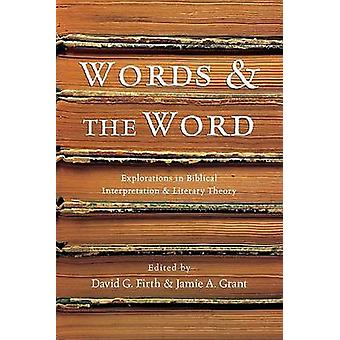 Words the Word - Explorations in Biblical Interpretation and Literary