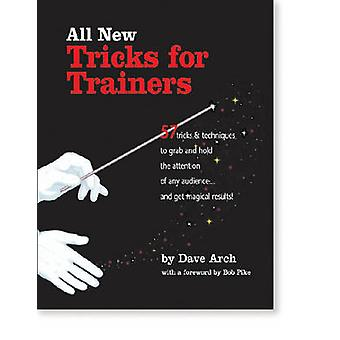 All New Tricks for Trainers - 57 Tricks and Techniques to Grab and Hol