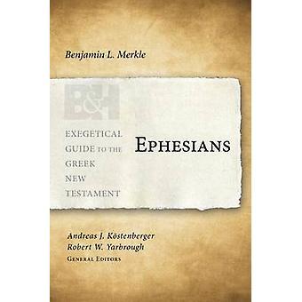 Ephesians by Benjamin L Merkle - Andreas J Kostenberger - Robert W Ya