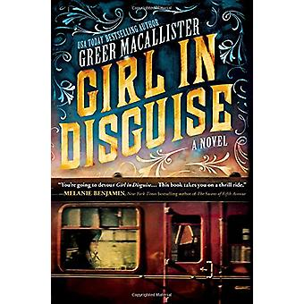 Girl in Disguise by Greer Macallister - 9781492635222 Book