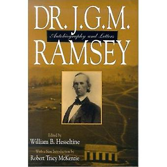 Dr. J.G.M. Ramsey - Autobiography and Letters by William Best Hesselti