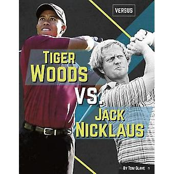 Versus - Tiger Woods vs Jack Nicklaus by Versus - Tiger Woods vs Jack N