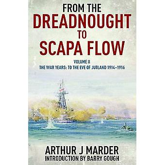 From the Dreadnought to Scapa Flow - Volume II - To the Eve of Jutland