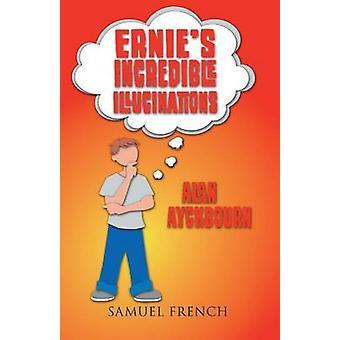 Ernies Incredible Illucinations by Ayckbourn & Alan