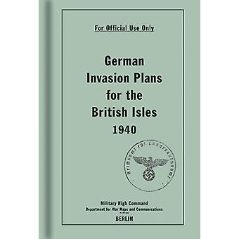 German Invasion Plans for the British Isles 1940 (Hardcover)
