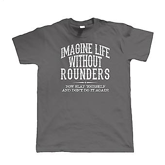 Liv uden Rounders, Herre sjov T Shirt
