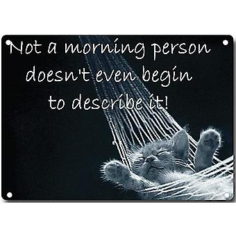 Not A Morning Person Doesn'T Even... Funny Metal Sign 200Mm X 140Mm