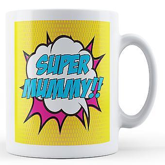 Super Mummy!! Pop Art Mug - Printed Mug