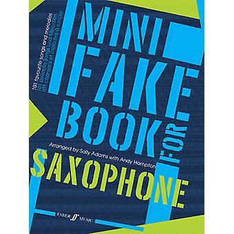 Mini Fake Book for Alto Saxophone - (alto Saxophone) by Sally Adams -