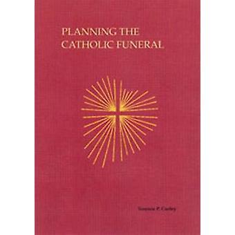Planification des funérailles catholiques de Terence P. Curley - Bo 9780814615249