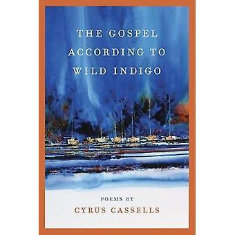 Das Evangelium nach wildem Indigo von Cyrus Cassells - 9780809336609