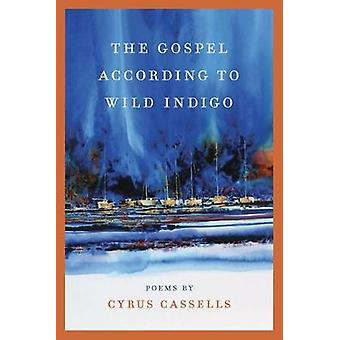 The Gospel according to Wild Indigo by Cyrus Cassells - 9780809336609