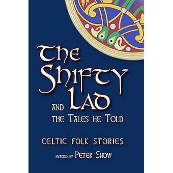 Shifty Lad und die Geschichten erzählte er - keltische Volksmärchen von P. L. Schnee-