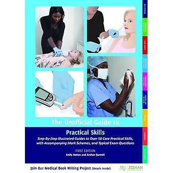 The Unofficial Guide to Practical Skills - Over 50 Illustrated Practic