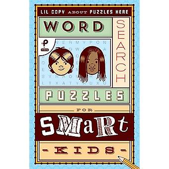Word Search Puzzles for Smart Kids by Mark Danna - 9781454922810 Book