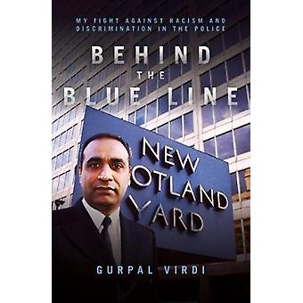 Behind the Blue Line - My Fight Against Racism and Discrimination in t