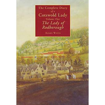 The Complete Diary of a Cotswold Lady - v. 1 - Lady of Rodborough by Ag