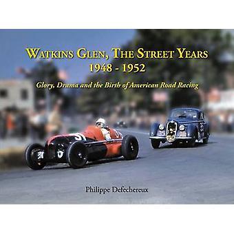 Watkins Glenn - The Street Years - 1948-1952 Glory - Drama and the Bir