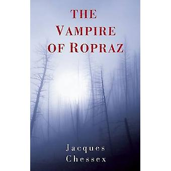 The Vampire of Ropraz by Jacques Chessex - Donald Wilson - 9781904738