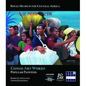 Congo Art Works - Popular Painting by Bambi Ceuppens - Sammy Baloji -