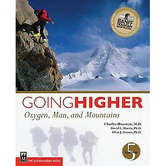 Going Higher - Oxygen - Man and Mountains (5th Revised edition) by Cha