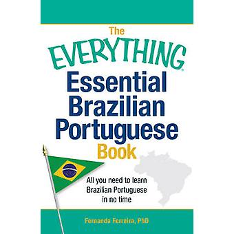 The Everything Essential Brazilian Portuguese Book - All You Need to L