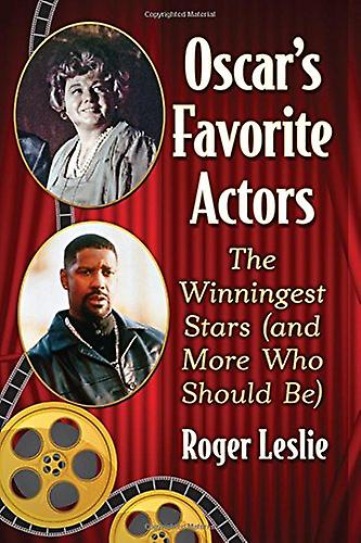 Osvoiture& 039;s Favorite Actors - The Winningest Stars (and More Who Should Be