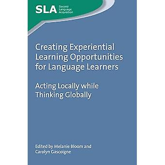 Creating Experiential Learning Opportunities for Language Learners - A