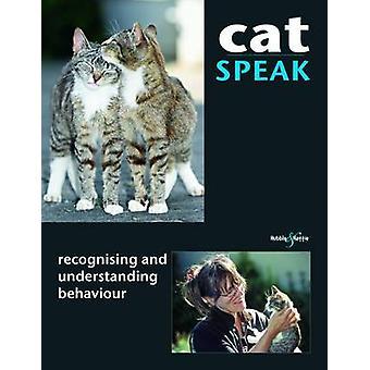 Cat Speak - Recognising and Understanding Behaviour by Christiane Blen
