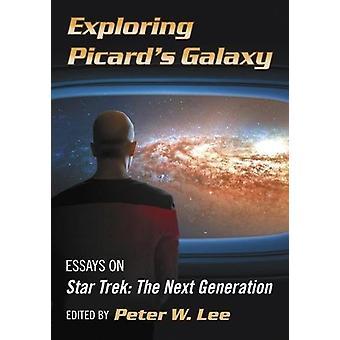 Verkennen van Picard's Galaxy - Essays over Star Trek - de volgende generatie-b