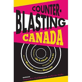 Counterblasting Kanada - Marshall Mcluhan - Wyndham Lewis - Wilfred Wa