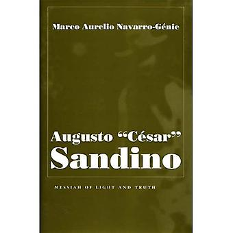 Augusto  Cesar  Sandino: Messiah of Light and Truth (Religion & Politics) (Religion and Politics)