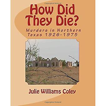 How Did They Die?: Murders in Northern Texas 1926-1975