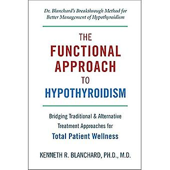 Functional Approach to Hypothyroidism, The