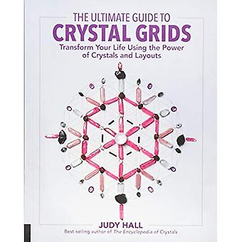 The Ultimate Guide to Crystal Grids: Transform Your Life Using the Power of Crystals and Layouts (Paperback)