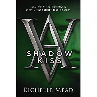 Shadow Kiss: 3 (Vampire Academy)