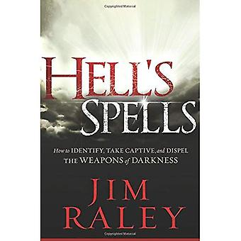 Hell's Spells: How to Indentify, Take Captive, and Dispel the Weapons of Darkness