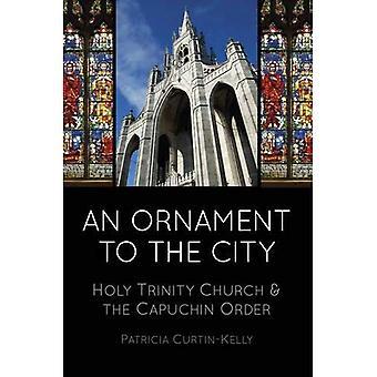 Pynt til byen: Holy Trinity og Capuchin rækkefølge