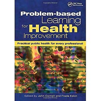 Problembaserat lärande för hälsa förbättring: praktiska folkhälsa för varje professionell