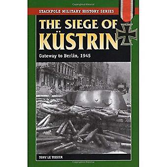 Belägringen av Kustrin 1945: Gateway till Berlin