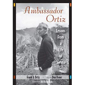 Ambassador Ortiz: Lessons from a Life of Service