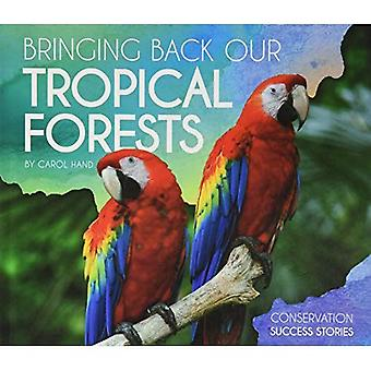 Bringing Back Our Tropical Forests (Conservation Success Stories)