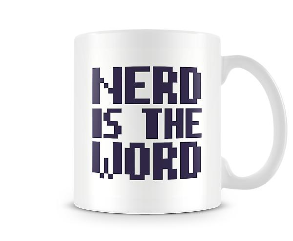 Nerd Is The Word Mug