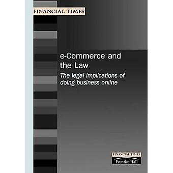 ECommerce and the Law The Legal Implications of Doing Business Online by Andrew Sparrow