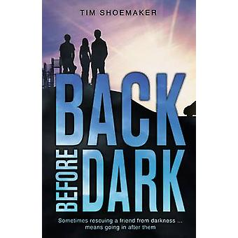 Back Before Dark by Shoemaker & Tim