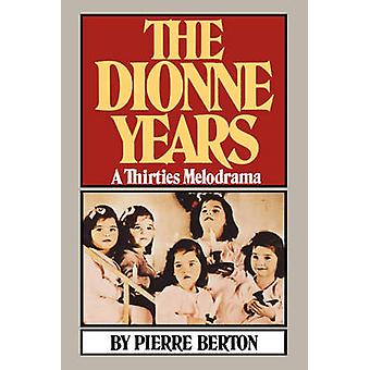 The Dionne Years A Thirties Melodrama by Berton & Pierre