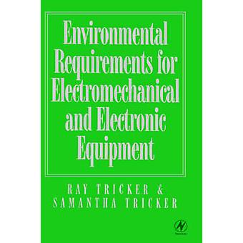 Environmental Requirements for Electromechanical and Electrical Equipment by Tricker & Ray
