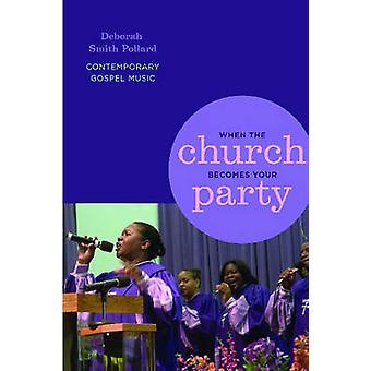 När kyrkan blir din Party Contemporary Gospel musik av Pollard & Deborah Smith